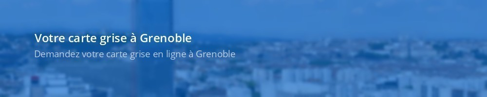 Carte grise Grenoble